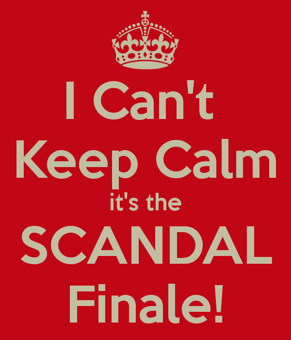 i-can-t-keep-calm-it-s-the-scandal-finale