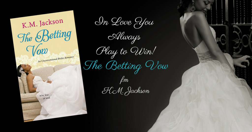 Canva In Love You Always Play to Win!The Betting VowOut NowfmK.M. Jackson (1)